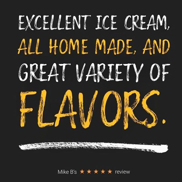 Excellent Ice Cream, All Homemade, and great variety of